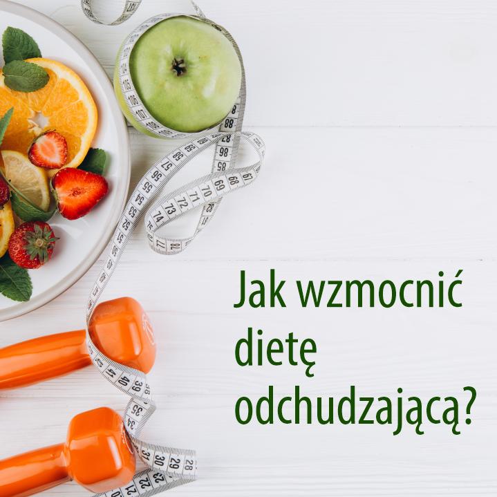 Jak wzmocnić dietę odchudzającą?